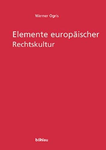 Elemente europäischer Rechtskultur: Werner Ogris