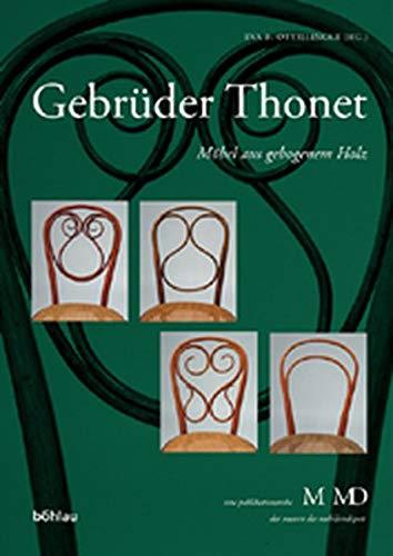 Gebrüder Thonet, Möbel aus gebogenem Holz von Eva B. Ottillinger (Herausgeber) - Eva B. Ottillinger (Herausgeber)