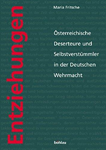 9783205771814: Entziehungen: �sterreichische Deserteure und Selbstverst�mmler in der Deutschen Wehrmacht