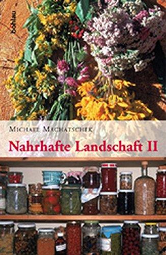 9783205771982: Nahrhafte Landschaft 2: Mädesüß, Austernpilz, Bärlauch, Gundelrebe, Meisterwurz, Schneerose, Walnuß, Zirbe Und Andere Wiederentdeckte Nutz- Und Heilpflanzen (German Edition)