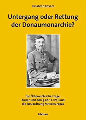9783205772378: Untergang oder Rettung der Donaumonarchie? Bd. 1