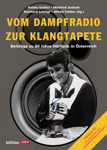9783205772392: Vom Dampfradio zur Klangtapete: Beiträge zu 80 Jahre Hörfunk in Österreich