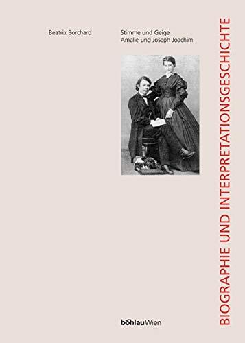 9783205772422: Stimme und Geige: Amalie und Joseph Joachim : Biographie und Interpretationsgeschichte (Wiener Veröffentlichungen zur Musikgeschichte)