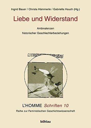 9783205773740: Liebe und Widerstand: Ambivalenzen historischer Geschlechterbeziehungen