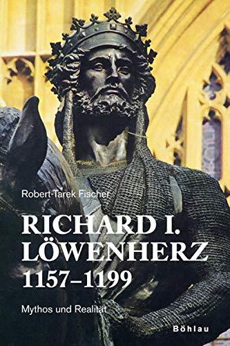 9783205775447: Richard I. Löwenherz 1157-1199: Mythos und Realität