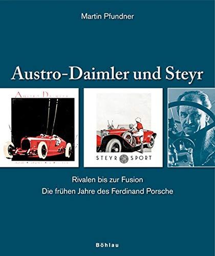 9783205776390: Austro-Daimler und Steyr: Rivalen bis zur Fusion. Die fr�hen Jahre des Ferdinand Porsche