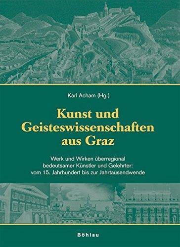 Kunst und Geisteswissenschaft aus Graz Band 2: Karl Acham
