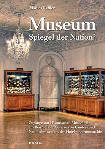 Museum - Spiegel der Nation?: Marlies Raffler