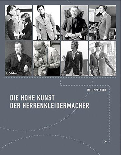 9783205777571: Die hohe Kunst der Herrenkleidermacher: Tradition und Selbstverständnis eines Meisterhandwerkes