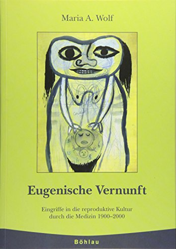 Eugenische Vernunft: Maria Andrea Wolf