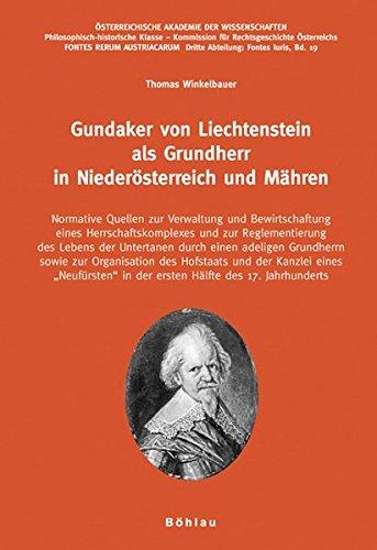 Gundaker von Liechtenstein als Grundherr in Niederösterreich und Mähren: Thomas ...