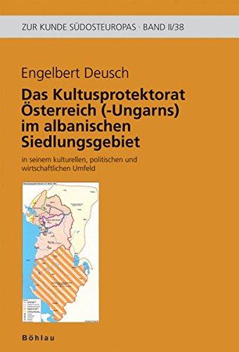Das k. (u.) k. Kultusprotektorat im albanischen Siedlungsgebiet in seinem kulturellen, politischen ...
