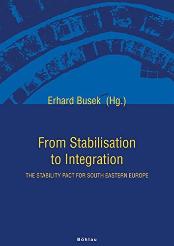 9783205782667: From Stabilisation to Integration. The Stability Pact for South Eastern Europe. Vol 1 Articles, Vol 2 Documents
