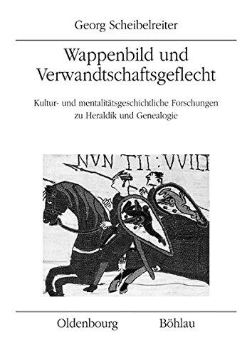 Wappenbild und Verwandtschaftsgeflecht: Georg Scheibelreiter