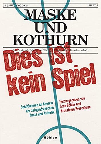 9783205783374: Maske und Kothurn. Internationale Beitr�ge zur Theaterwissenschaft an der Universit�t Wien: Dies ist kein Spiel: HEFT 54/4, 2008: Jg. 54/4, 2008