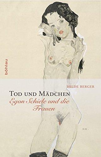 9783205783787: Tod und Madchen: Egon Schiele und die Frauen