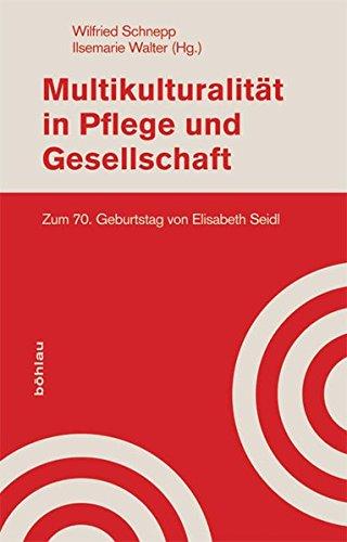9783205784005: Multikulturalität in Pflege und Gesellschaft. Zum 70. Geburtstag von Elisabeth Seidl