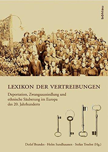 9783205784074: Lexikon der Vertreibungen: Deportation, Zwangsaussiedlung und ethnische Säuberung im Europa des 20. Jahrhunderts