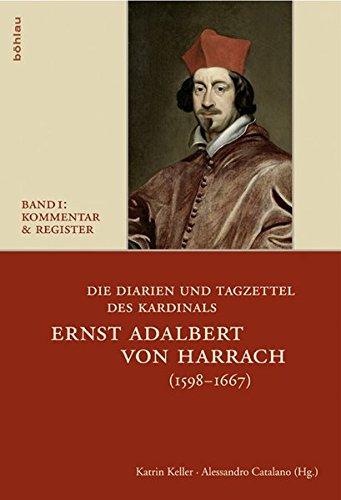 9783205784616: Die Diarien und Tagzettel des Kardinals Ernst Adalbert von Harrach (1598-1667)