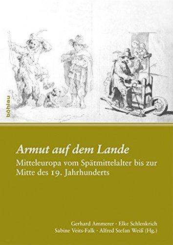 Armut Auf Dem Lande: Mitteleuropa Vom Spatmittelalter Bis Zur Mitte Des 19. Jahrhunderts (Paperback)