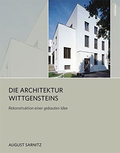 Die Architektur Wittgensteins: August Sarnitz