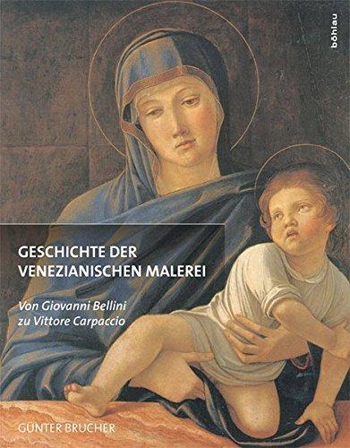 Geschichte der venezianischen Malerei Band 2 : Von Giovanni Bellini zu Vittore Carpaccio - Günter Brucher