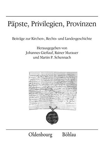 Päpste, Privilegien, Provinzen: Beiträge zur Kirchen-, Rechts- und ...