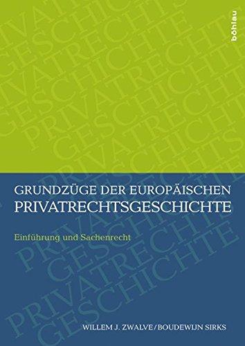 Grundzüge der europäischen Privatrechtsgeschichte: Willem J. Zwalve