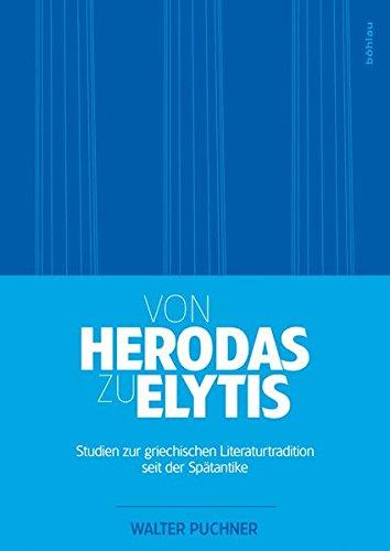 Von Herodas zu Elytis: Walter Puchner