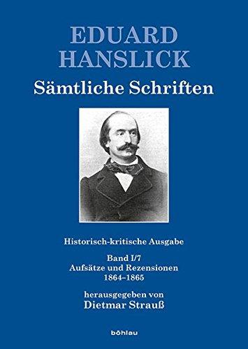 Sämtliche Schriften. Historisch-kritische Ausgabe Band I/7: Eduard Hanslick