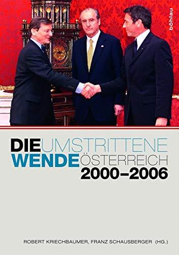 9783205787457: Die umstrittene Wende: Österreich 2000-2006