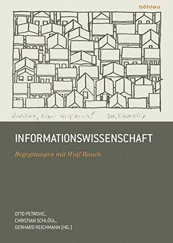 9783205787990: Informationswissenschaft: Begegnungen mit Wolf Rauch