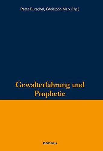 Gewalterfahrung und Prophetie: Peter Burschel