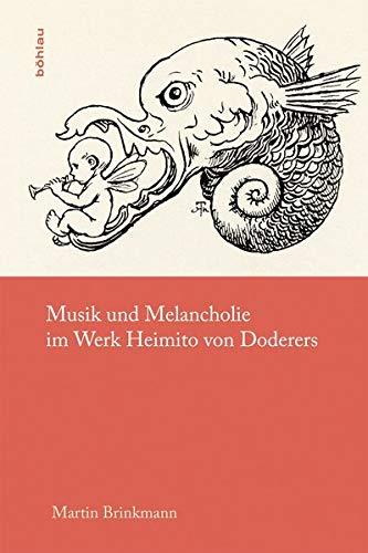 Musik und Melancholie im Werk Heimito von Doderers: Martin Brinkmann