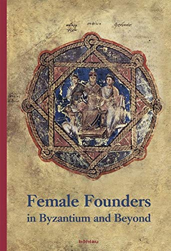 Female Founders in Byzantium and Beyond: Margaret Mullett