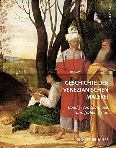 Geschichte der Venezianischen Malerei Band 3: G�nter Brucher