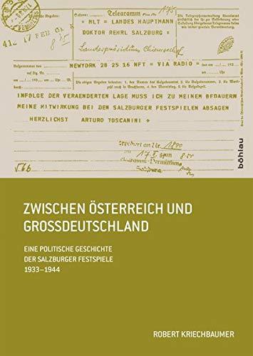 Zwischen Österreich und Großdeutschland: Robert Kriechbaumer