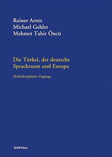 Die Türkei, der deutsche Sprachraum und Europa: Reiner Arntz