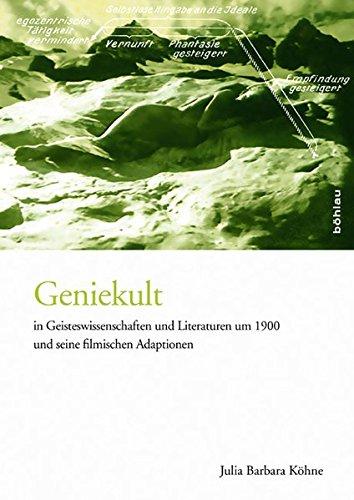 Geniekult in Geisteswissenschaften und Literaturen um 1900 und seine filmischen Adaptionen: Julia ...