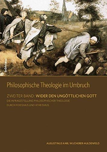 Philosophische Theologie im Umbruch 2.1: Augustinus Karl Wucherer-Huldenfeld