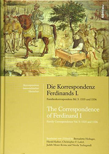 Die Korrespondenz Ferdinands I. Familienkorrespondenz Bd. 5: 1535 und 1536 / The ...