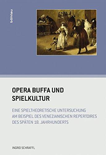 Opera buffa und Spielkultur: Ingrid Schraffl