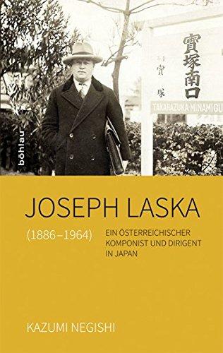 9783205796169: Joseph Laska (1886-1964): Ein �sterreichischer Komponist und Dirigent in Japan