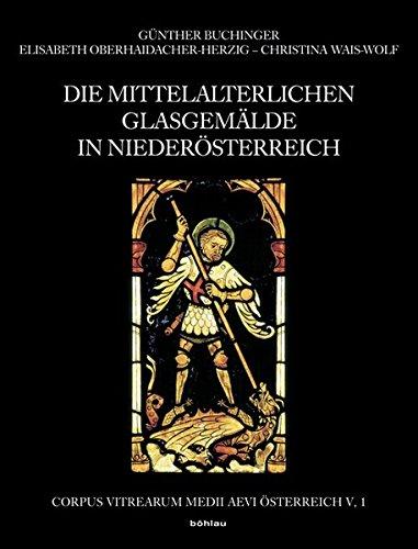 Die mittelalterlichen Glasgemälde in Niederösterreich 2. Teil: G�nther Buchinger
