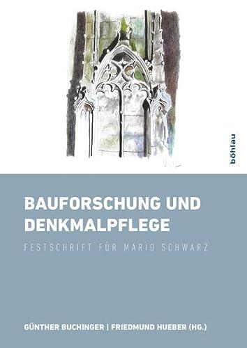 Bauforschung und Denkmalpflege: Günther Buchinger