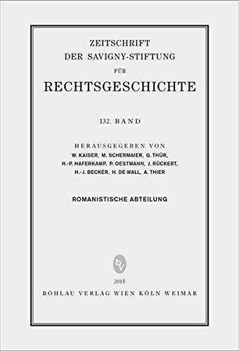 9783205796855: ZRG Romanistische Abteilung 132. Band (2015)