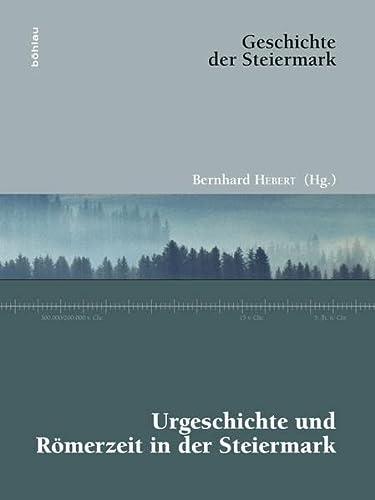 9783205796916: Urgeschichte und Römerzeit in der Steiermark
