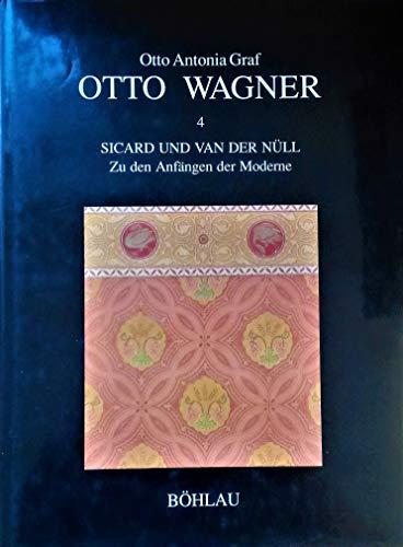 9783205980353: Otto Wagner: Otto Wagner, Bd.4, Sicard und van der Nüll: 4