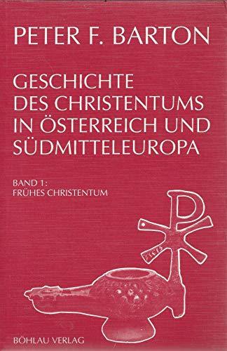 Geschichte des Christentums in Österreich und Südmitteleuropa. Bde 1, 2, 3/1: Barton...