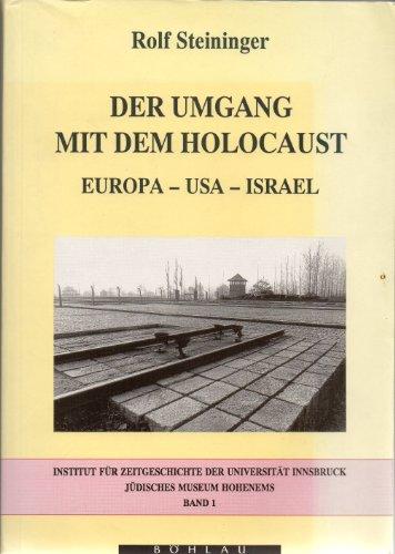9783205981732: Der Umgang mit dem Holocaust: Europa-USA-Israel (Schriften des Instituts für Zeitgeschichte der Universität Innsbruck und des Jüdischen Museums Hohenems) (German Edition)